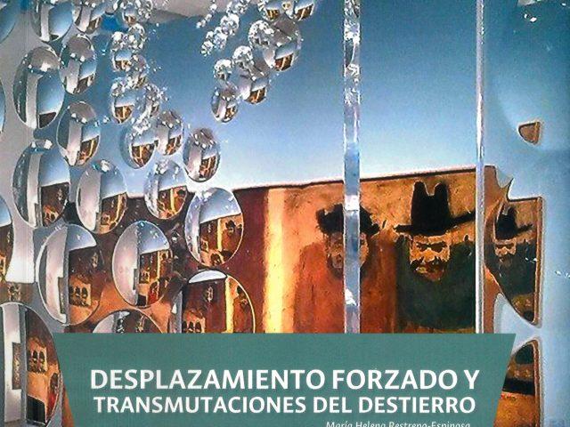 """Reflexiones a propósito del libro: """"Desplazamiento forzado y transmutaciones del destierro"""""""