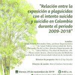 SUSTENTACIÓN PROYECTO DE TESIS: RELACIÓN ENTRE LA EXPOSICIÓN A PLAGUICIDAS CON EL INTENTO SUICIDA Y SUICIDIO EN COLOMBIA DURANTE EL PERIODO 2009-2018.